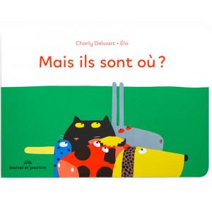 """Livre d'éveil """"Mais ils sont où?"""" de Charly Delwart et Elo Marcel & Joachim"""