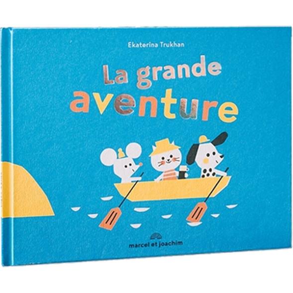 """Livre """"La grande Aventure"""" (2 ans et +) d'Ekaterina Trukhan"""
