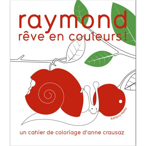 """Cahier de coloriages """"Raymond rêve en couleurs"""" d'Anne Crausaz (3-6 ans)"""